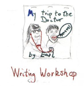 "Pencil and ink drawing of a book that reads ""My Trip to the Doctor"" by Earl and has a woman wit long hair and stethescope and a boy with mouth open saying ""AAAAAAA."" Writing Workshop is written at the bottom of the image."