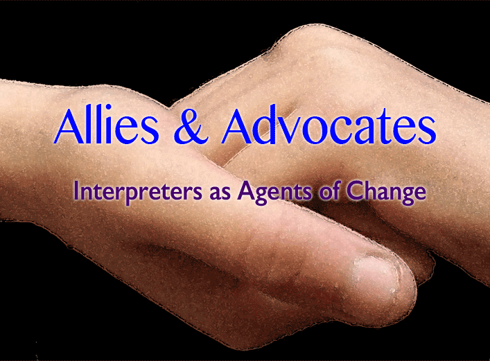 Allies & Advocates: Interpreters as agents of change - over image of hands clasp together