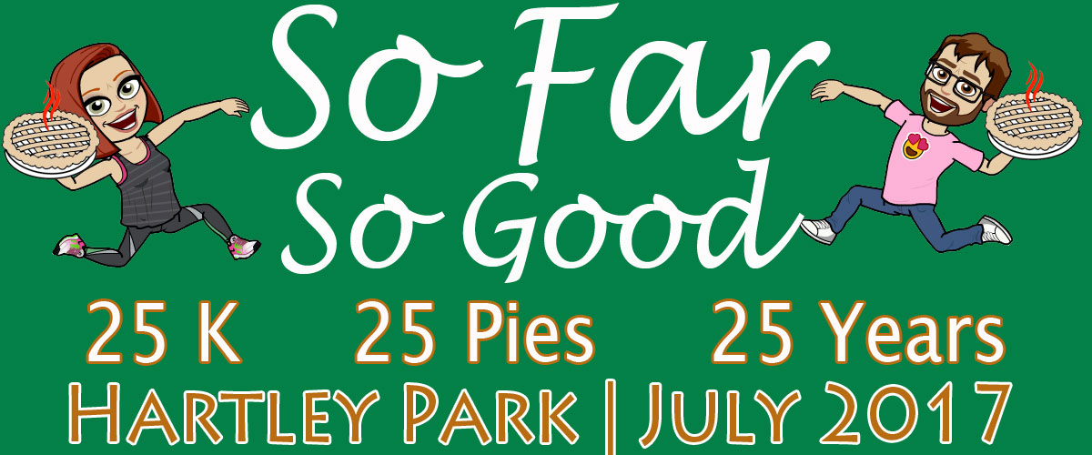 "Image of Doug & Holly as bitmojis running on Trail carrying pies with words; ""So Far So Good: 25 K, 25 pies, 25 Years; Hartley Park 